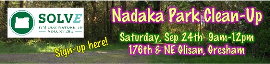 Get Your Green On! SOLVE Beach & Riverside Cleanup at Nadaka! Sat, Sep 24, 2016 9am-12pm. 176th & NE Glisan, Gresham OR. Sign-up here!