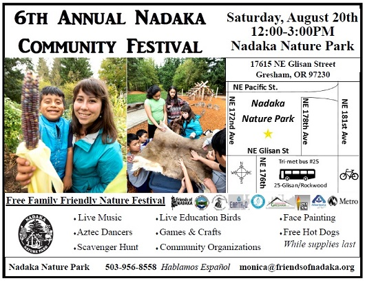 Join the Fun! 6th Annual Nadaka Community Festival: Sat Aug 20, 2016 12PM-3PM, Nadaka Park & Gardens, 175th & NE Glisan. Family Fun! Music, Food, Crafts & Games, Demos and more.