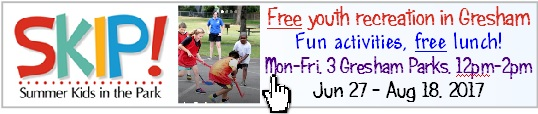 Summer Kids in the Park (SKIP). Free youth recreation in Gresham. Fun activities and free sack lunch! Mon-Fri, 3 Gresham Parks, Noon-2PM. For all kids ages 18 and younger. No registration required, drop in anytime as often as you like. Info here!