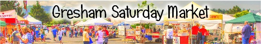 Gresham Saturday Market: Saturday's thru Sep 26th 9AM-3PM. A vibrant marketplace offering a rich mix of regional produce, handcrafts, art, unique gifts, fresh food and live music. Info here!
