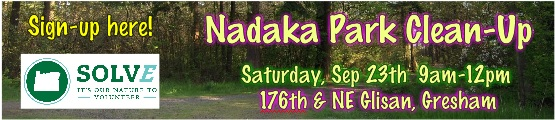 Get Your Green On! SOLVE Earth Day Cleanup at Nadaka! Sat Sep 23, 2017 9am-12pm. 176th & NE Glisan, Gresham OR. Sign-up here!