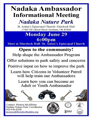 Become a Nadaka Nature Park Ambassador, Informational Meeting: Mon Jun 29, 2015 6PM, St Aidans Espicopal Chruch 174th & NE Glisan, Gresham OR. Info here!