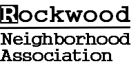The goal of the Rockwood Neighborhood Association is to bring together our diverse residents and give them opportunities to become involved in their community and foster a sense of neighborhood pride.