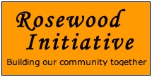 Rosewood Area Community Meeting, Rosewood Cafe: Nov 16 2011 1:00PM. Show your support. Everyone who lives or works in or around the Rosewood area will benefit from the success of the Rosewood Initiative. Details here!